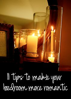 11 tips to make your bedroom more romantic.     For me the ultimate challenge would be having an uncluttered bedroom as a mom! Hehe.