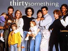Thirty Something   I remember watching this and now I'm way past 30 something..  Time flies. I always wanted to be Hope.
