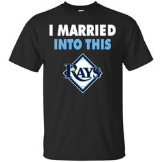 Tampa Bay Rays T shirts I Married Into This Hoodies Sweatshirts