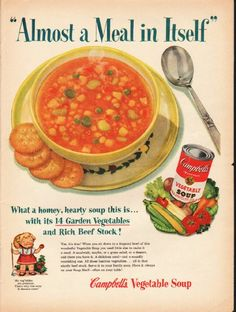 """1953 CAMPBELL'S SOUP vintage magazine advertisement """"Meal in Itself"""" ~ """"Almost a Meal in Itself"""" - What a homey, hearty soup this is ... with its 14 Garden Vegetables and Rich Beef Stock! - Yes, it's true! When you sit down to a fragrant bowl of ..."""