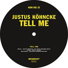 Found Tell Me by Justus Köhncke with Shazam, have a listen: http://www.shazam.com/discover/track/103314780