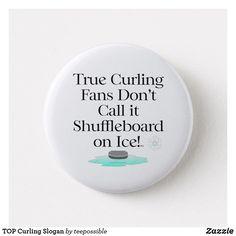 TOP Curling Slogan 2 Inch Round Button