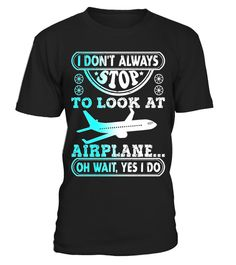 "# I Don't Stop To Look At Airplane Tshirt .  Special Offer, not available in shops      Comes in a variety of styles and colours      Buy yours now before it is too late!      Secured payment via Visa / Mastercard / Amex / PayPal      How to place an order            Choose the model from the drop-down menu      Click on ""Buy it now""      Choose the size and the quantity      Add your delivery address and bank details      And that's it!      Tags: I Don't Stop To Look At Airplane Tshirt…"