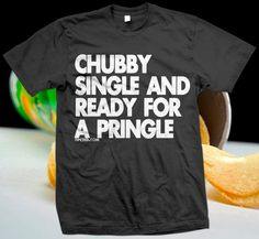Chubby Single and Ready for a Pringle