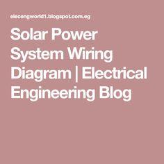 Solar Power System Wiring Diagram | Electrical Engineering Blog