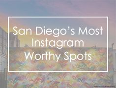 Attending Social Media Marketing World 2017? Instagram our favorite spots to increase your engagement while exploring San Diego.