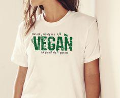 Vegan T-Shirt perfect for Vegan diets gift MenWomen Cool T Shirts, Tee Shirts, Perfect Gift For Mom, Tee Design, Vegans, Tshirt Colors, Diets, Classic T Shirts, T Shirts For Women
