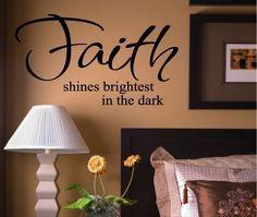 Faith Shines Brightest In The Dark Vinyl by VinylLettering on Etsy, $9.99