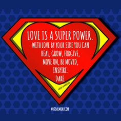 Love is a super power! - Karen Salmansohn quote Quotes for kids Love Words, Beautiful Words, Superman Quotes, Best Friend And Lover, Karen Salmansohn, Quotes For Kids, Love And Marriage, Super Powers, Words Quotes