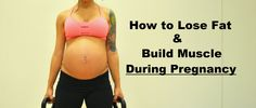 Diary of a Fit Mommy » How to Burn Fat & Build Muscle During Pregnancy