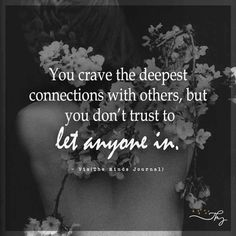 You crave the deepest connections with others - http://themindsjournal.com/you-crave-the-deepest-connections-with-others/