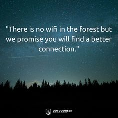 """""""There is no wifi in the forest but we promise you will find a better connection.""""     #outdoors #nature #inspiration #quotes #hiking #camping"""