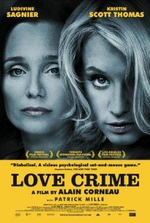 """Love Crime"" (2010).  In this French film, ruthless executive Christine brings on Isabelle as her assistant, and she takes delight in toying with the young woman's innocence.  This is a great psychological thriller."
