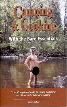 Camping & Cooking With The Bare Essentials: Your « LibraryUserGroup.com – The Library of Library User Group