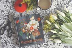 The Flower Recipe Book: Alethea Harampolis, Jill Rizzo: