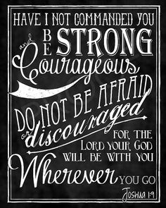 """Have I not commanded you? Be strong and courageous. Do not be terrified or discouraged for the Lord your God will be with you wherever you go."" Joshua 1:9 Mounted Scripture Art 8x10  Joshua 19 by ToSuchAsTheseDesigns, $15.00"