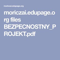 moriczai.edupage.org files BEZPECNOSTNY_PROJEKT.pdf