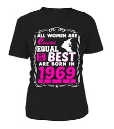 """# BORN IN 1969 .  These shirts are only available forLIMITED TIME!Guaranteed safe and secure checkout via:Paypal   VISA   MASTERCARD   AMEX   DISCOVERTIP:SHARE it with your friends, buy2shirts or more and you will save on shipping.*HOW TO ORDER?1. Select style and color2. Click""""Green Button""""3. Select the size and quantity4. Enter shipping and billing information5. Done! Simple as that!"""