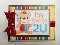 Courtney Lane Designs: Happy Birthday 2 u card made using the Teddy Bear on Parade and Cricut Craft Room basics cartridges.
