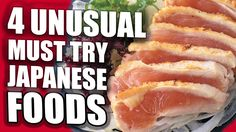 4 Unusual Must Try Japanese Foods 絶対食べるべき日本の変わった食べ物