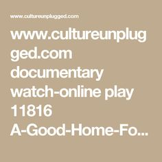 www.cultureunplugged.com documentary watch-online play 11816 A-Good-Home-Forever. Rosemary Morrow retrofits suburban home to be more sustainable.