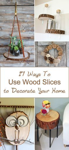 Super awesome ideas on how to decorate your home with wood slices.
