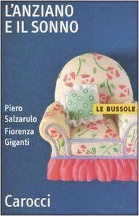L'anziano e il sonno: Amazon.it: Piero Salzarulo, Fiorenza Giganti: Libri