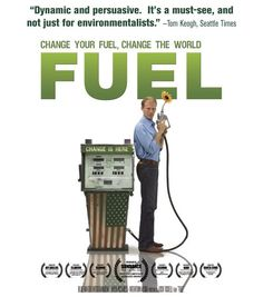 Must See Documentary: Fuel. Change Your Fuel, Change The World. Available on Netflix. Check it out.