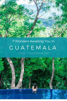 7 Wonders of Guatemala  TravelBreak.net