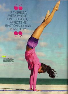 """IF THERE'S A WEEK WHERE I DON'T DO YOGA, IT AFFECTS ME EMOTIONALLY AND PHYSICALLY."""