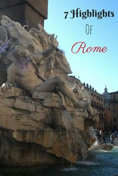 7 Highlights Of Rome