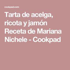 Tarta de acelga, ricota y jamón Receta de Mariana Nichele - Cookpad