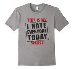 Men's This Is My I Hate Everyone Today Distressed T Shirt... https://www.amazon.com/dp/B01MUAX3E0/ref=cm_sw_r_pi_dp_x_ysQQybGEDSJRP