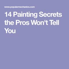 14 Painting Secrets the Pros Won't Tell You