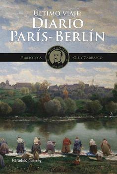 Último viaje : diario Madrid-París-Berlín /  Enrique Gil y Carrasco