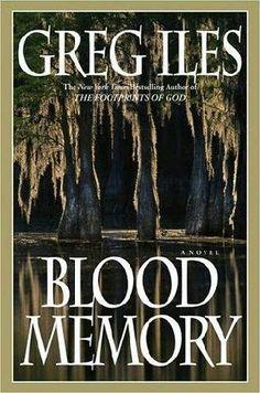 Blood Memory ~ Greg Iles