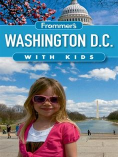 Frommer's Washington D.C. with Kids by Beth Rubin // Insider advice on the most fun and educational experiences for kids of all ages in the nation's capital. This completely updated edition is full of incredibly detailed tips - right down to which hotels offer cribs and rollaway beds and which restaurants offer high chairs and kids' menus.