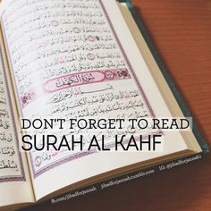Alhamdulillah! We have reached another Jum'ah. Don't forget to read Surah Al-Kahf today. It's Sunnah.