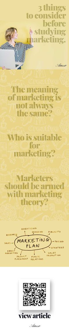 Three things you should know before you study marketing.  1. The meaning of marketing is not always the same? 2. Who is suitable for marketing? 3. Marketers should be armed with marketing theory?