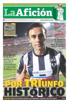 Portada 01/05/13: Por Triunfo Histórico (Rayados busca hoy el tricampeonato de la Concacaf ante Santos).