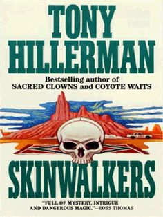 skinwalkers by tony hillerman Read skinwalkers by tony hillerman with rakuten kobo three shotgun blasts explode into the trailer of officer jim chee of the navajo tribal police but chee survives to join.