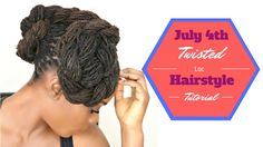 July 4th Loc Twist Hairstyle Tutorial Feat. Tropical Roots Products/Jung...