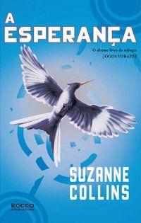 A esperança (Suzanne Collins) - 29/10/2011