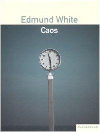 Caos von Edmund White (italienisch)