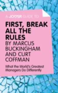 A Joosr Guide to… First, Break All The Rules by Marcus Buckingham and Curt Coffman: What the World's Greatest Managers Do Differently ebook by Joosr - Rakuten Kobo Marcus Buckingham, Believe, What The World, Ibs, The World's Greatest, This Book, Management, Ebooks, Gain