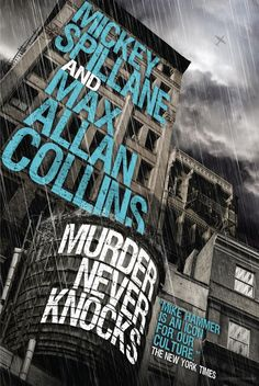 """""""Murder Never Knocks"""" (Mike Hammer novel) - by Max Allan Collins and Mickey Spillane"""