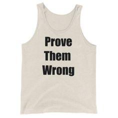 Prove Them Wrong Motivational Inpsirational Mens Tank Top Sleeveless Shirt
