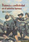 Violencia y conflictividad en el universo barroco / Julián J. Lozano Navarro, Juan Luis Castellano (eds.) Publicación Granada : Comares, 2010