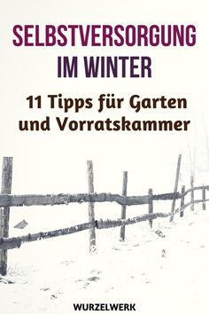 11 tips for self-sufficiency in winter + winter supply checklist - Self-suffici. - 11 tips for self-sufficiency in winter + winter supply checklist – Self-sufficiency in winter: Growing fresh fruit and vegetables in summer is relatively easy. Garden Types, Garden Care, Flowers Garden, Garden Plants, Diy Garden, Clean Out, Le Baobab, Genius Ideas, Bmw Autos