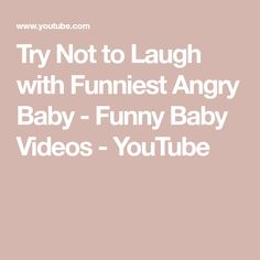 Try Not to Laugh with Funniest Angry Baby - Funny Baby Videos - YouTube Angry Baby, Baby Videos, Try Not To Laugh, Cute Funny Babies, Why Try, Precious Moments, Videos Funny, Youtube, Thankful